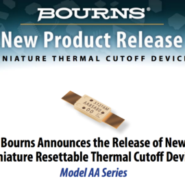 Bourns Announces the Release of New Miniature Resettable Thermal Cutoff Devices (Model AA Series)