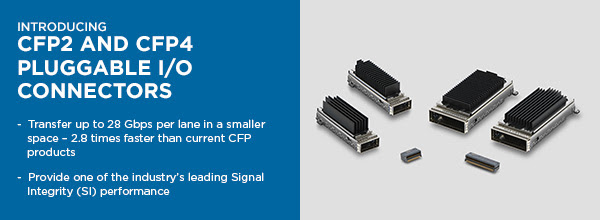 TE Connectivity: introducing CFP2 and CFP4 pluggable I/O Connectors