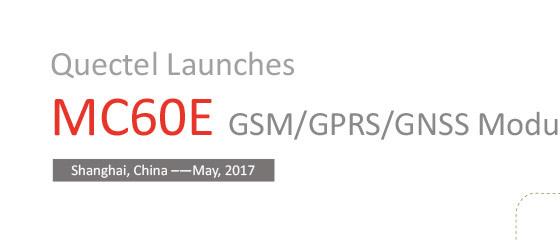 QUECTEL launches MC60E GSM/GPRS/GNSS module